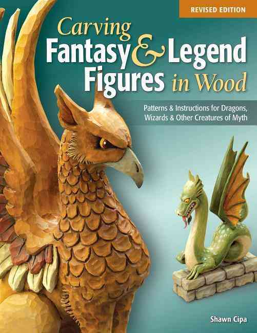 Carving Fantasy & Legend Figures in Wood By Cipa, Shawn